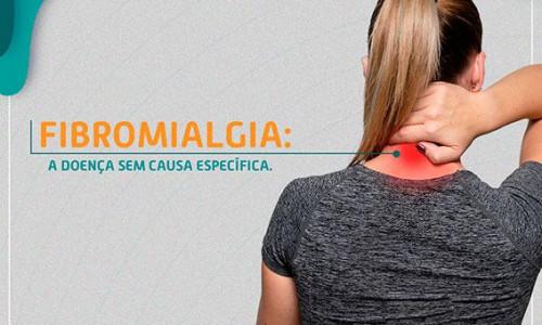 Fibromialgia: saiba mais sobre essa doença sem causa específica