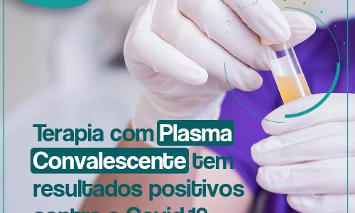 TERAPIA COM PLASMA CONVALESCENTE CONTRA A COVID-19