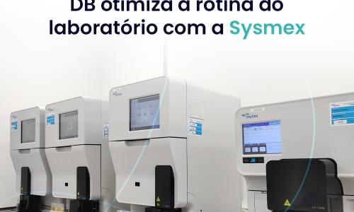 DB DIAGNÓSTICOS OTIMIZA A ROTINA DE TRABALHO COM A SYSMEX