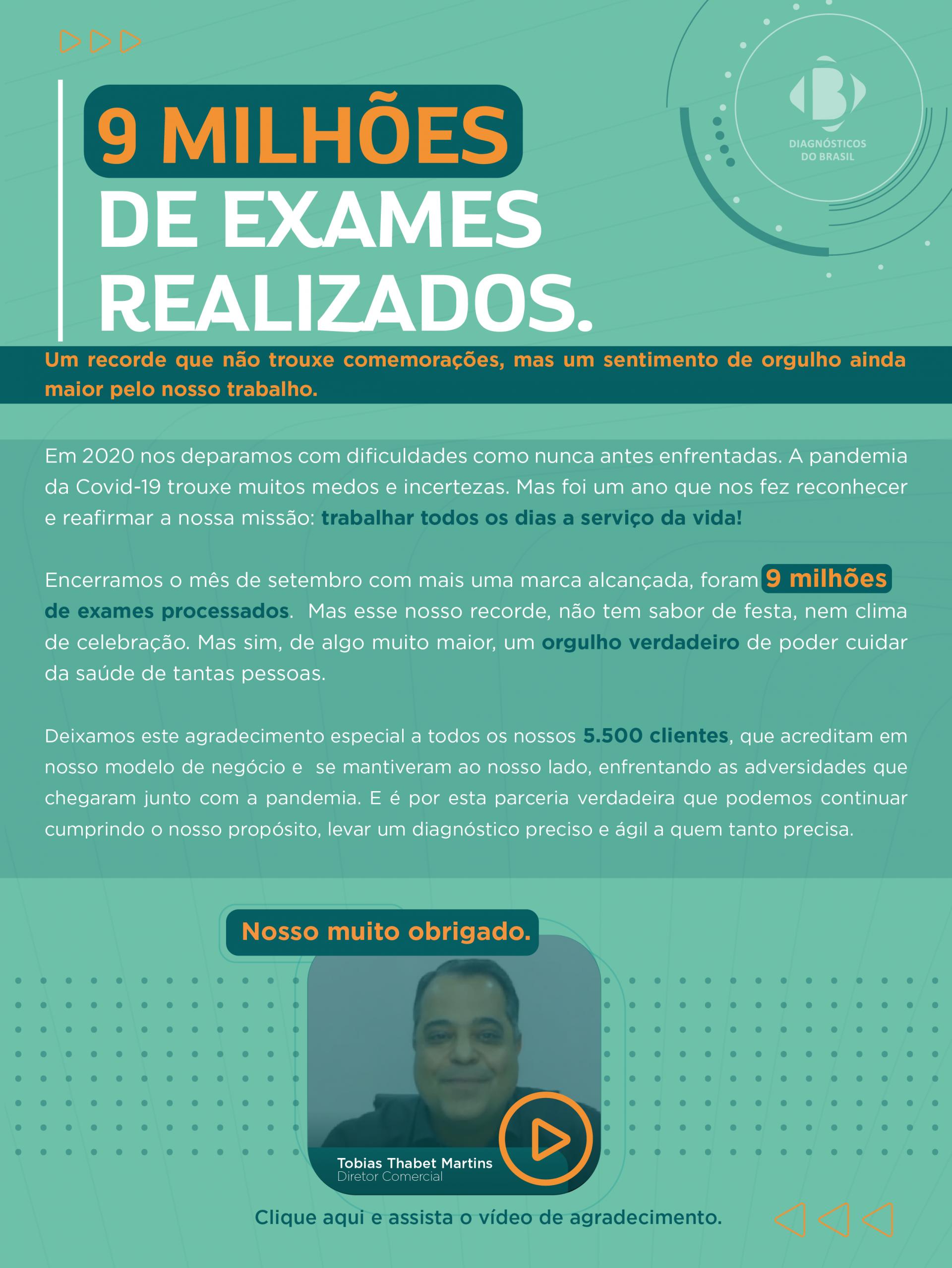 NOVE MILHÕES DE EXAMES REALIZADOS
