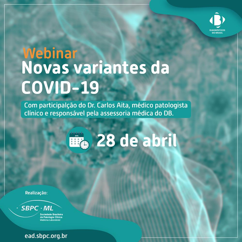 WEBINAR - Novas Variantes da Covid-19 | Diagnósticos do Brasil