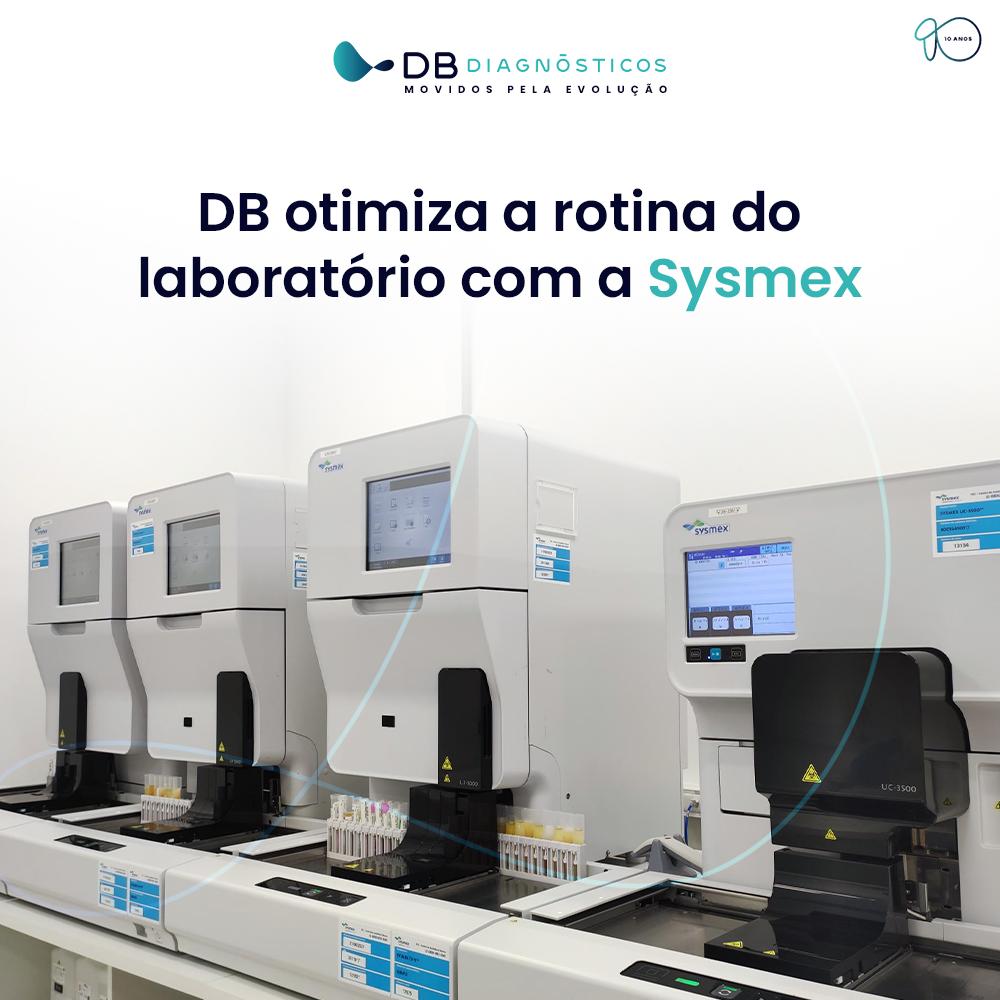 DB DIAGNÓSTICOS OTIMIZA A ROTINA DE TRABALHO COM A SYSMEX | Diagnósticos do Brasil
