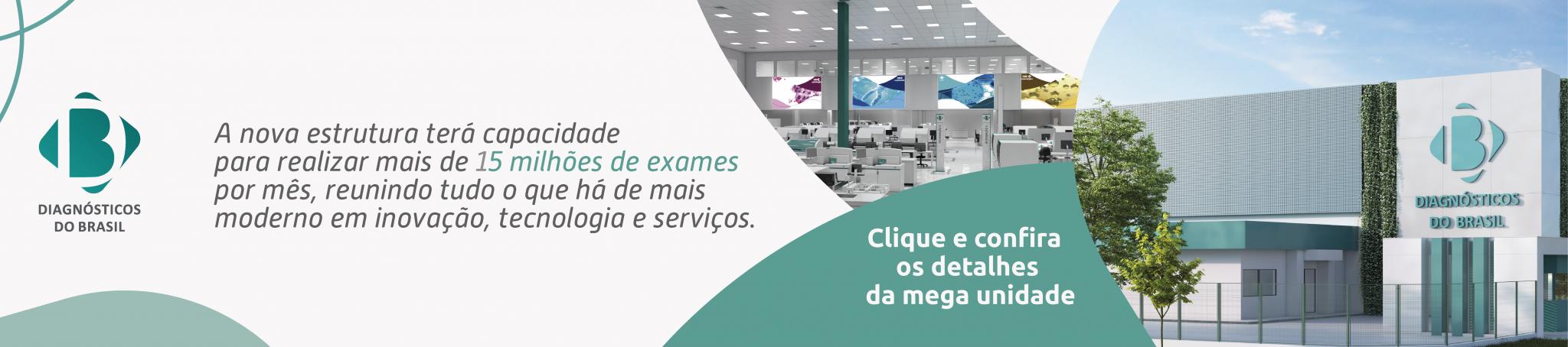 Nova mega unidade do Diagnósticos do Brasil